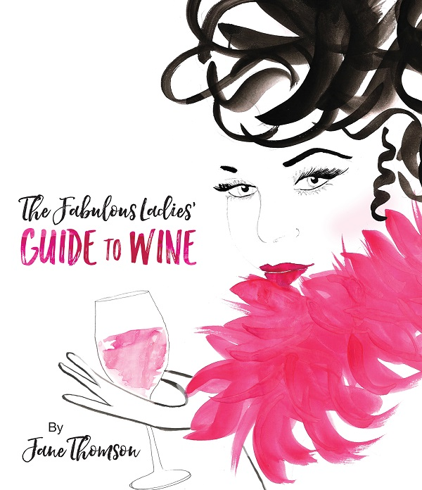 The Fabulous Ladies' Guide To Wine by Jane Thomson