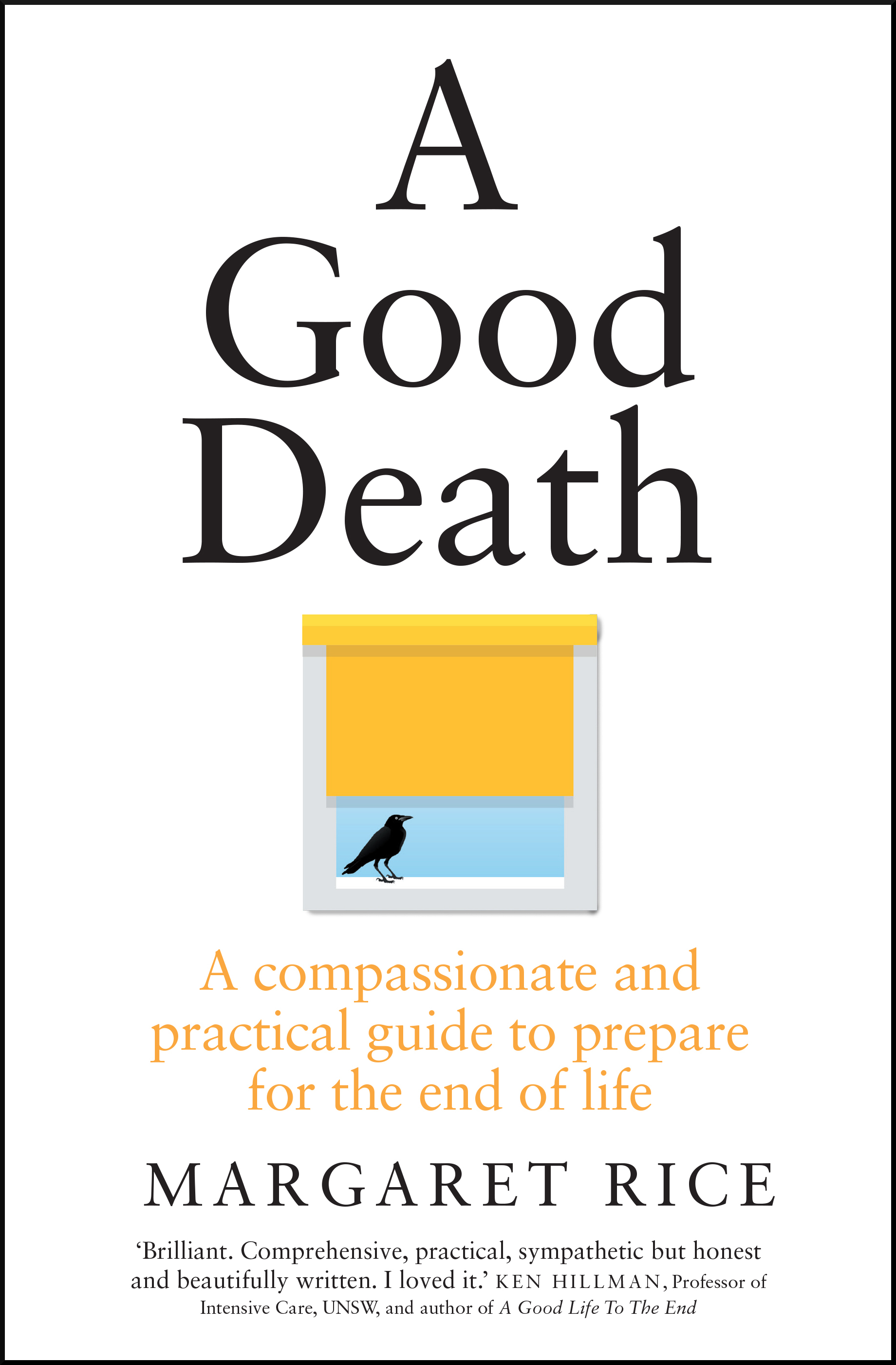 A Good Death: A Compassionate and Practical Guide to Prepare for the End of Life, by Margaret Rice