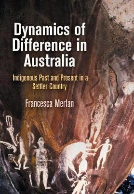 Dynamics of Difference in Australia by Francesca Merlan