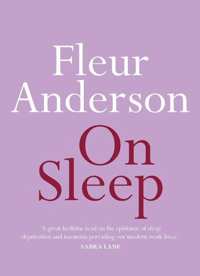 Fleur Anderson On Sleep
