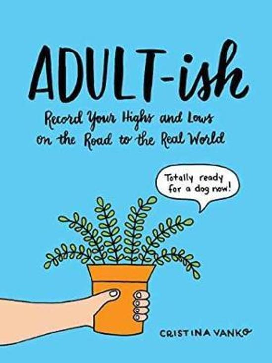 Adult-Ish: Record Your Highs and Lows on the Road to the Real|World