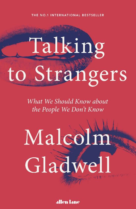 Talking to Strangers: What We Should Know About the People We|Don't Know