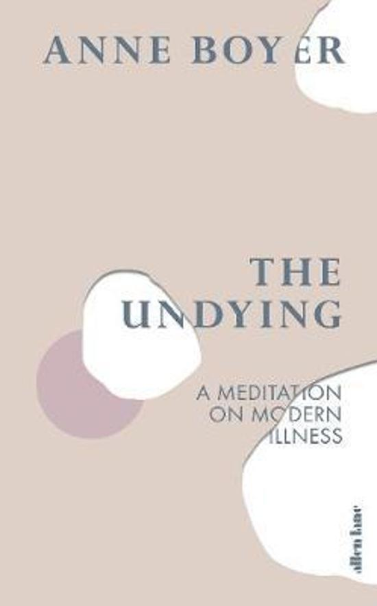 Undying: A Meditation on Modern Illness, The