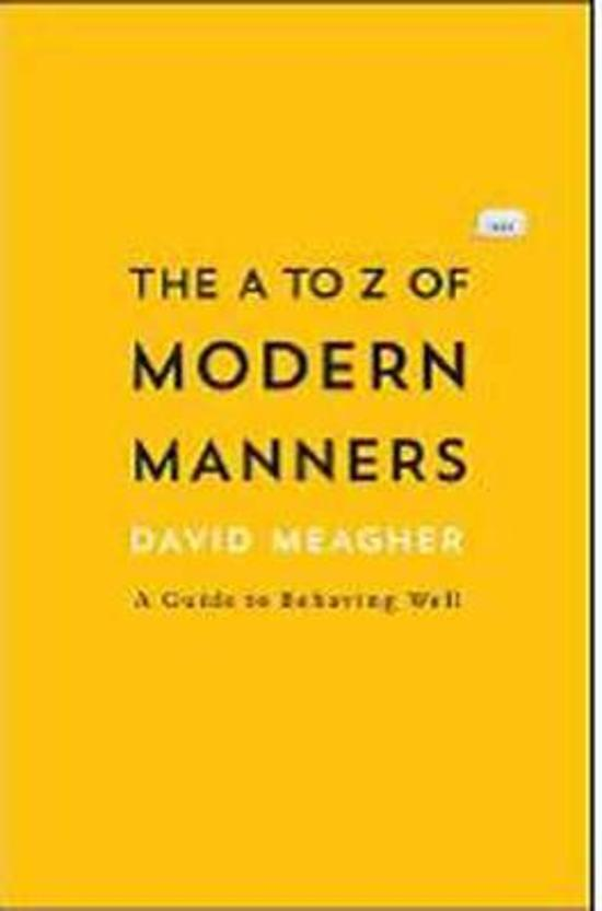 A to Z of Modern Manners: A Guide to Behaving Well