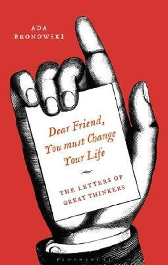'Dear Friend, You Must Change Your Life': The Letters of|Great Thinkers