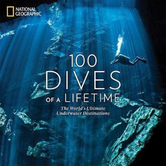 100 Dives Of A Lifetime: The World's Ultimate Underwater|Destinations