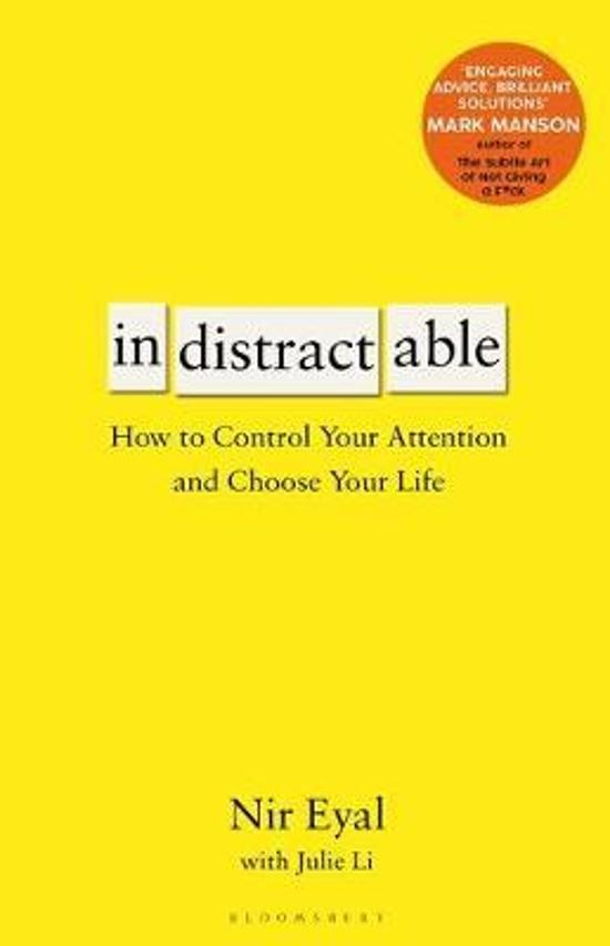 Indistractable: How to Control Your Attention and Choose Your|Life