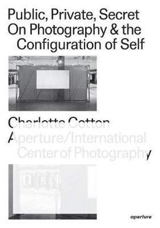 Public, Private, Secret: On Photography and the Configuration|of