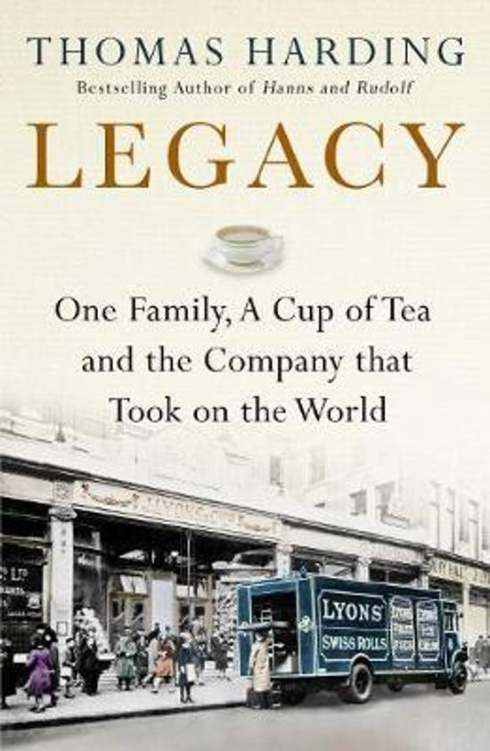 Legacy: One Family, a Cup of Tea and the Company that Took On|the World
