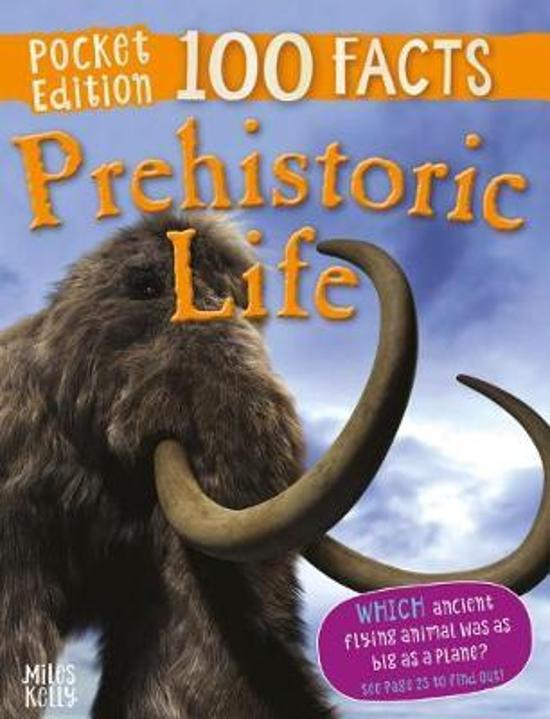 100 Facts Prehistoric Life Pocket Edition