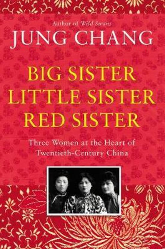Big Sister, Little Sister, Red Sister: Three Women at the|Heart of Twentieth-Century China