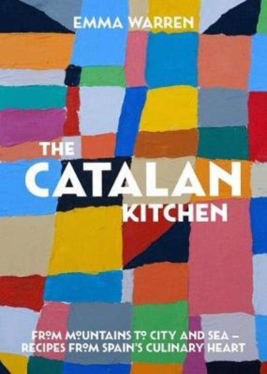 Catalan Kitchen: From Mountains to City and Sea - Recipes|from Spain's Culinary Heart