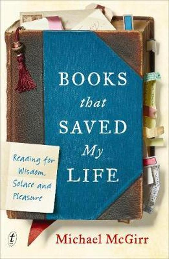 Books that Saved My Life: Reading for Wisdom, Solace and|Pleasure