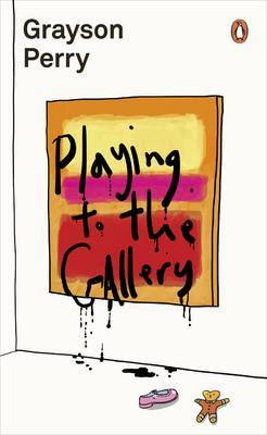 Playing to the Gallery: Helping Contemporary Art in its|Struggle to Be Understood