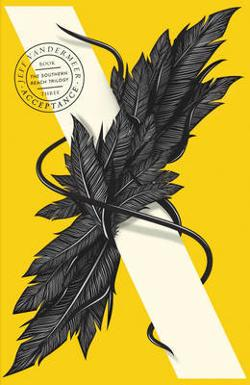 Acceptance : Southern Reach Trilogy - Book 3