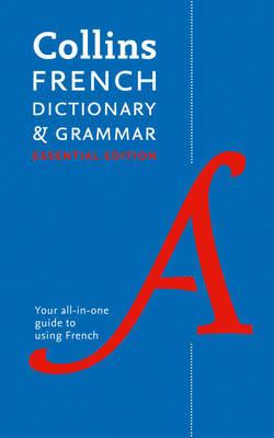 Collins French Dictionary And Grammar: Essential Edition