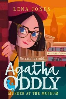 Agatha Oddly (2) - Murder at the Museum