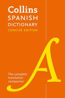 Collins Spanish Dictionary Concise Edition: 240,000|Translations [Ninth Edition]