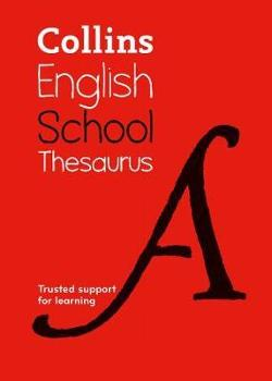 Collins School Thesaurus: Trusted Support For Learning [Sixth|Edition]