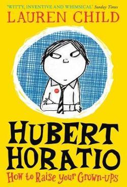 Hubert Horatio (1): How to Raise Your Grown-Ups