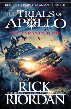 Tyrant's Tomb (The Trials of Apollo Book 4)