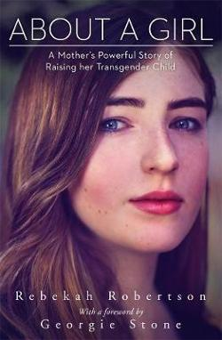 About a Girl: A Mother's Powerful Story of Raising her|Transgender Child