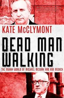 Dead Man Walking: The murky world of Michael McGurk and Ron|Medich
