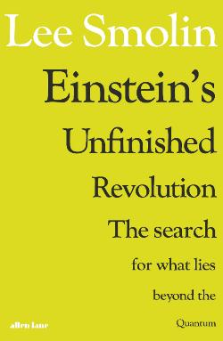 Einstein's Unfinished Revolution: The Search for What Lies|Beyond the Quantum