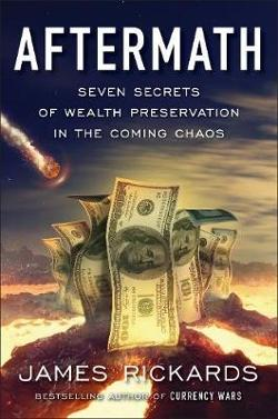 Aftermath: Seven Secrets of Wealth Preservation in the Coming|Chaos