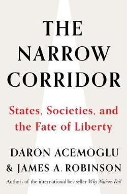 Narrow Corridor: States, Societies and the Fate of Liberty