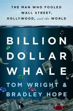 Billion Dollar Whale: The Man Who Fooled Wall Street,|Hollywood, and the World