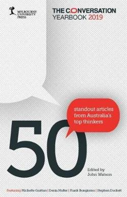 Conversation Yearbook 2019: 50 Standout articles from|Australia's top thinkers