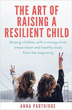 Art of Raising a Resilient Child