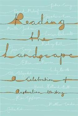 Reading the Landscape: A Celebration of Australian Writing:|(UQP's 70th Anniversary Anthology)