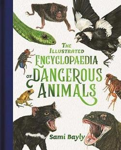 Illustrated Encyclopaedia of Dangerous Animals