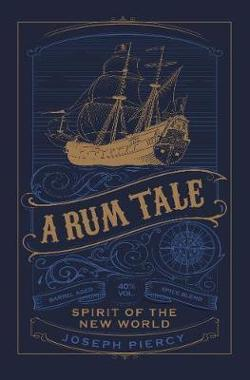 Rum Tale: Spirit of the New World