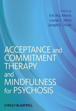 Acceptance and Commitment Therapy and Mindfulness for|Psychosis