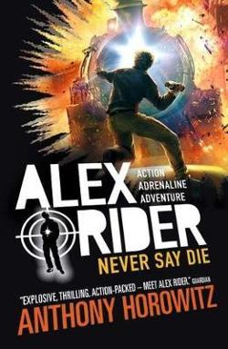 Alex Rider Book 11: Never Say Die