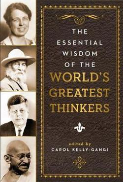 Essential Wisdom of the World's Greatest Thinkers