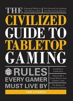 Civilized Guide to Tabletop Gaming