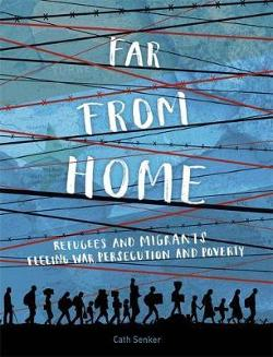 Far From Home: Refugees and migrants fleeing war, persecution|and poverty