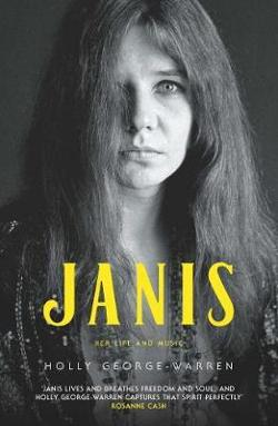 Janis: The Life and Music from the Queen of Rock