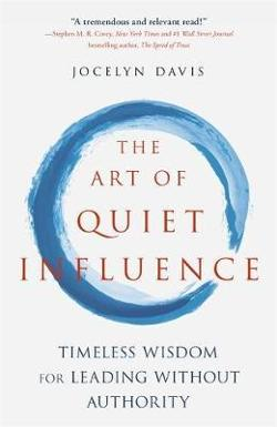 Art of Quiet Influence
