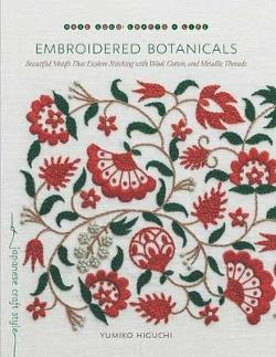 Embroidered Botanicals: Beautiful Motifs That Explore|Stitching with Wool, Cotton, and Metallic Threads