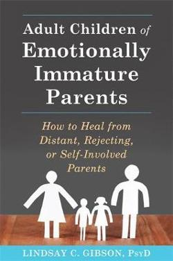 Adult Children of Emotionally Immature Parents