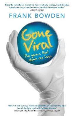 Gone Viral : The Germs That Share Our Lives