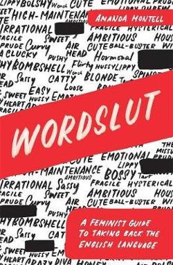 Wordslut: A Feminist Guide to Taking Back the English Language