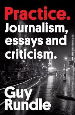 Practice: Journalism, essays and criticism