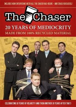 Chaser Quarterly: Issue 17: The Chaser Anthology: 20 Years of|The Chaser