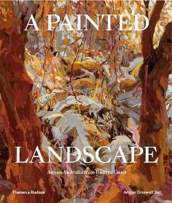 Painted Landscape: Across Australia from Bush to Coast